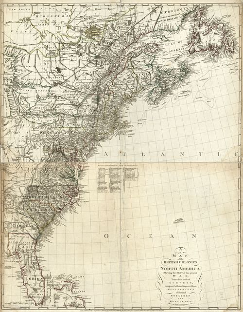 A new map of the British colonies in North America, shewing the seat of the present war, taken from the best surveys, compared with and improved from manuscripts of several noblemen and gentlemen.