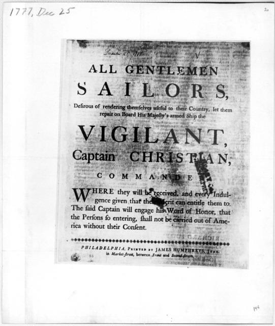 All gentlemen sailors, desirous of rendering themselves useful to their Country, let them repair on board His Majesty's armed ship the Vigilant, Captain Christian, commander. Where they will be received, and every indulgence given that their mer