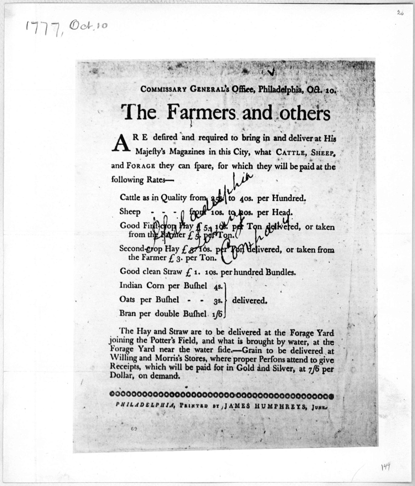 Commissary General's Office. Philadelphia. Oct. 10. The farmers and others are desired and required to bring in and deliver at His Majesty's magazines in this City, what cattle, sheep, and forage they can spare, for which they will be paid at th