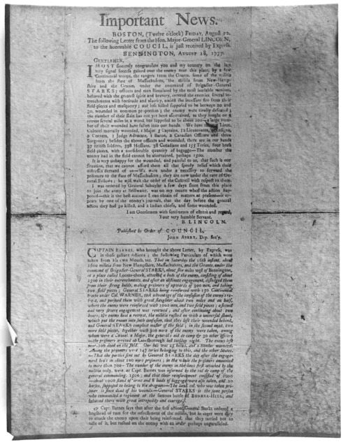 Important News. Boston (Twelve o'clock) Friday, August 22. The following letter from the Hon. Major-General Lincoln to the Honorable council, is just received by express. Bennington, August 18, 1777. Gentlemen: I most sincerely congratulate you