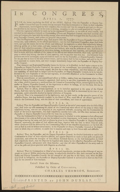 In Congress, April 1, 1777 : For the better regulating the pay of the army, resolved, that the paymaster or deputy paymaster general shall pay no money but by warrants from the commanders in chief in their respective departments, countersigned by their respective secretaries ...