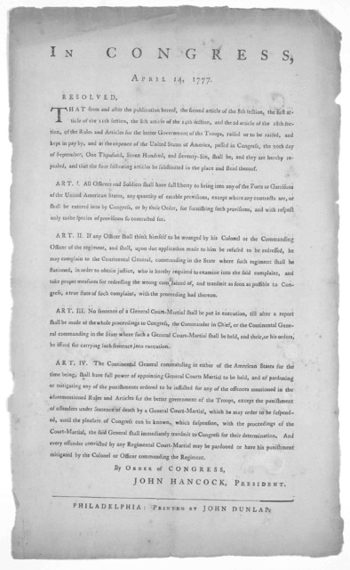 In Congress. April 14, 1777. Resolved, That from and after the publication hereof ... [Changes in rules and articles for the better government of the troops.] John Hancock, President. Philadelphia: Printed by John Dunlap, 1777.].