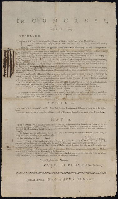 In Congress, April 4, 1777 : Resolved, 1. That there be one Commissary-General of Musters for the Army of the United States. 2. That there be four deputy muster-masters general; and that the said appointments be made by Congress. ...