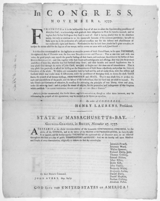 In Congress. November 1, 1777. Forasmuch as it is the indispensible duty of all men to adore the superintending providence of Almighty God, to acknowledge with gratitude their obligations to Him for benefits received ... [Boston: Printed by John