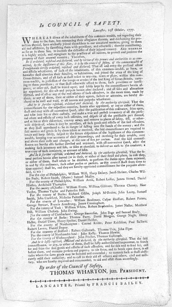 In Council of Safety. Lancaster, 21st October, 1777. [Proclamation directing the confiscation of property of persons giving aid or resorting to the enemy and naming commissioners to dispose of it.] By order of the Council of Safety. Thomas, Whar