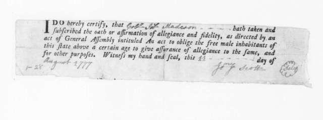J. Scott, August 11, 1777. Certification of Oath of Allegiance by James Madison.