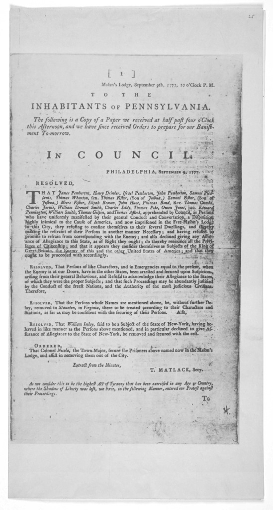 Mason's lodge, September 9th 1777, 10 o'clock P. M. To the inhabitants of Pennsylvania. The following is a copy of a paper we received at half past four o'clock this afternoon, and we have since received orders to prepare for our banishment to-m