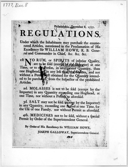 Philadelphia, December 8, 1777. Regulations under which the inhabitants may purchase the enumerated articles, mentioned in the proclamation of His Excellency Sir William Howe, K. B. General and Commander in Chief. &C. &c. &c ... By order of His