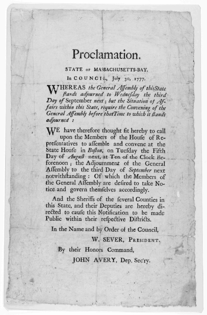 Proclamation. State of Massachusetts-Bay. In Council, July 30, 1777. Whereas the General Assembly of this state stands adjourned to Wednesday the third day of September next ... [Boston: Printed by John Gill, 1777].