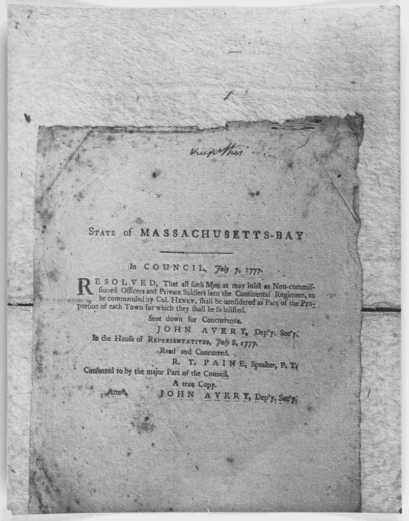 State of Massachusetts-Bay. In Council. July 7, 1777. Resolved, that all such men as may inlist as non-commissioned officers and private soldiers into the Continental regiment ... In the House of representatives, July 8, 1777. Read and concurred