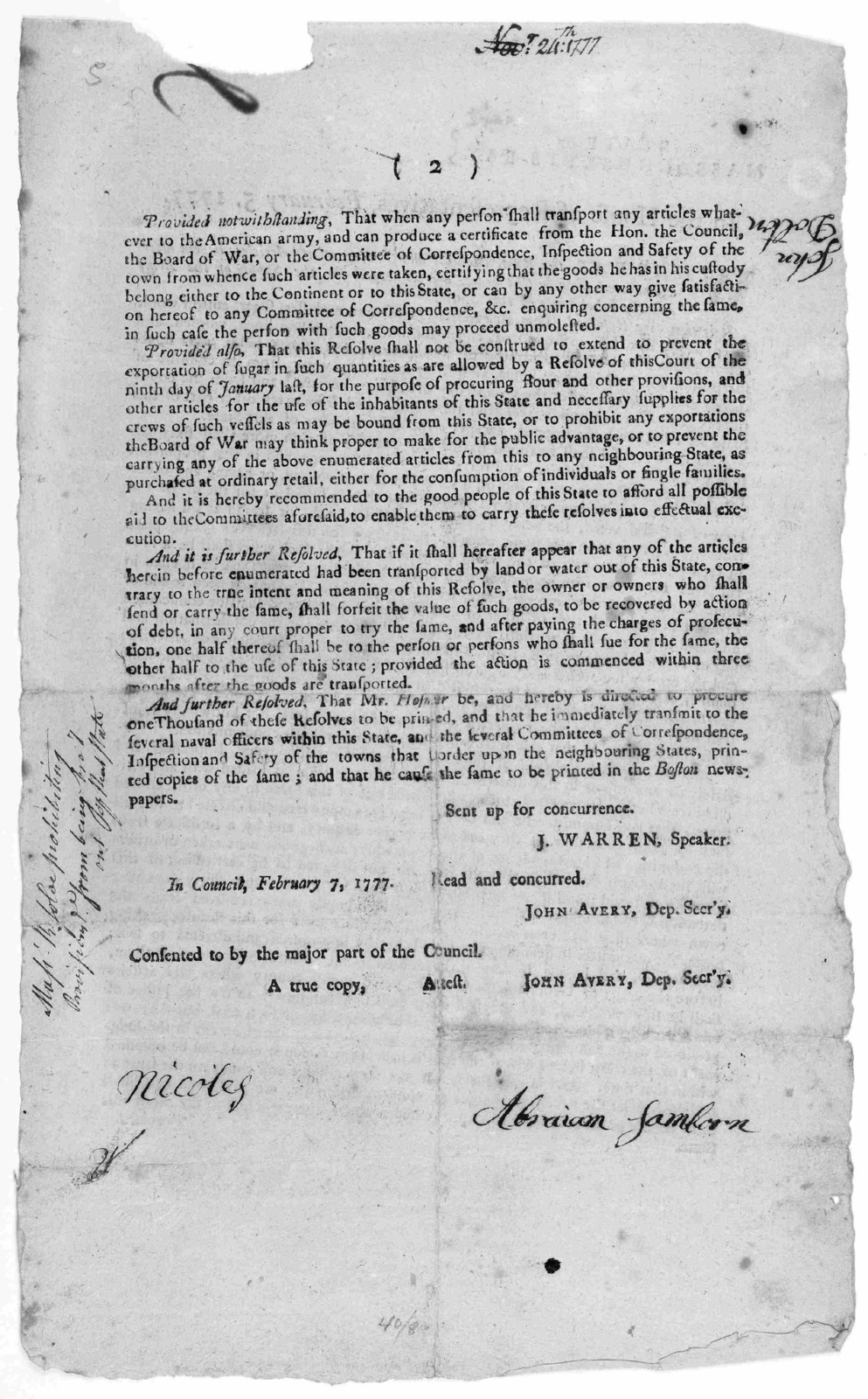 State of Massachusetts-Bay. In the House of representatives, February 5, 1777. Whereas the rum, molasses, and sundry other articles herein needed for the supply of the army and the inhabitants of this State: It is therefore resolved ... In Counc