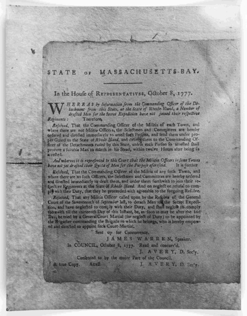 State of Massachusetts-Bay. In the House of representatives, October 8, 1777. Whereas by information from the commanding officer of the detachment from this State, at the State of Rhode Island ... A true copy. Attest. J. Avery, D. Sec'y.