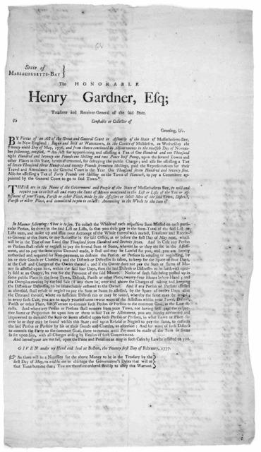 State of Massachusetts-Bay The Honorable Henry Gardner, Esq; Treasurer and Receiver-general of the said state. To [blank] constable or collector of [blank] Greeting, &c ... Given under my hand and seal at Boston, the twenty first day of February