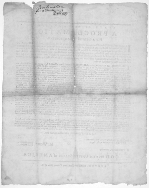 State of New Hampshire. A proclamation for a general thanksgiving ... have appointed Thursday, the fourth day of December next, to be a day of public thanksgiving ... By order of the Council and Assembly, Exeter, November 17th 1777 M. Weare, Pre