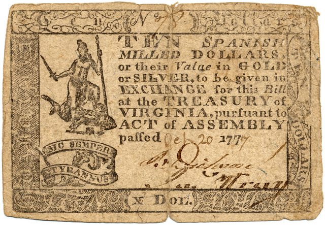 Ten Spanish milled dollars or their value in gold or silver, to be given in exchange for this bill at the treasury of Virginia, pursuant to act of assembly passed Oct. 20 1777.