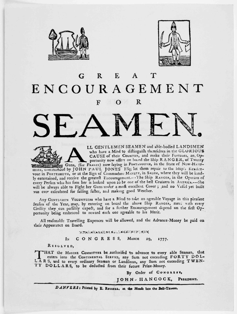 ... that the marine committee be authorized to advance to every able seaman, that enters into the Continental service any sum not exceeding forty dollars, and to every ordinary seaman or landsman ... Danvers: Printed by E. Russell at the House l