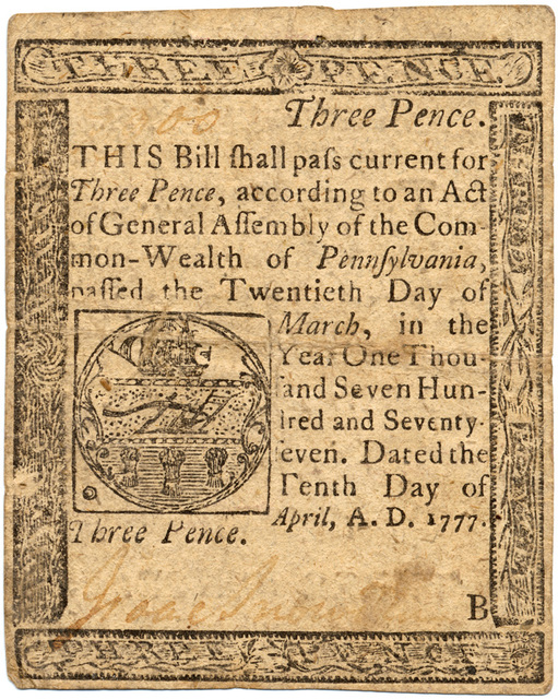 Three pence. This bill shall pass current for three pence according to an act of general assembly of the Common-wealth of Pennsylvania, passed the twentieth day of March ... Dated the tenth day of April, A. D. 1777