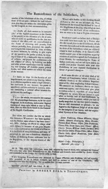 To the President and Council of Pennsylvania. The remonstrance of the subscribers, freemen and inhabitants of the City of Philadelphia now confined in the Free-Mason's lodge. Sheweth that the subscribers have been by virtue of a warrant signed i