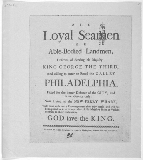 All loyal seamen or able-bodied landmen, desirous of serving his Majesty King George the Third, and willing to enter on board the Talley Philadelphia, fitted for the better defence of the City and Riber-Service only; now lying at the New-Ferry w