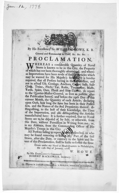 [Arms] By His Excellency Sir William Howe, K. B. General and Commander in Chief, &c. &c. &c. Whereas a considerable quantity of naval stores is known to be in this City [requiring the enumeration and prohibiting the sale, under penalty of forfei