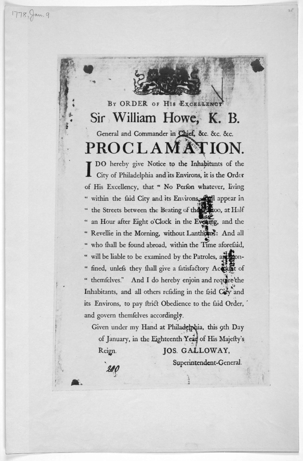 [Arms] By order of His Excellency Sir William Howe, K. B. General and commander in Chief, &c. &c. &c. proclamation. I do hereby give notice to the inhabitants of the City of Philadelphia and its Environs, it is the order of His Excellency, that