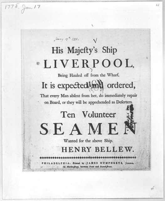 His Majesty's ship Liverpool, being hauled off from the wharf, it is expected and ordered, that every man absent from her, do immediately repair on board, or they will be apprehended at Defertes. Ten volunteer seamen wanted for the above ship He