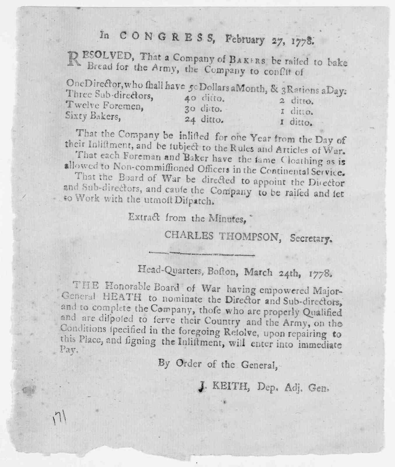 In Congress, February 27, 1778. Resolved that a company of bakers be raised to bake bread for the army, the company to consist of one director ... three sub-directors ... twelve foremen ... sixty bakers ...That the company be inlisted for one ye