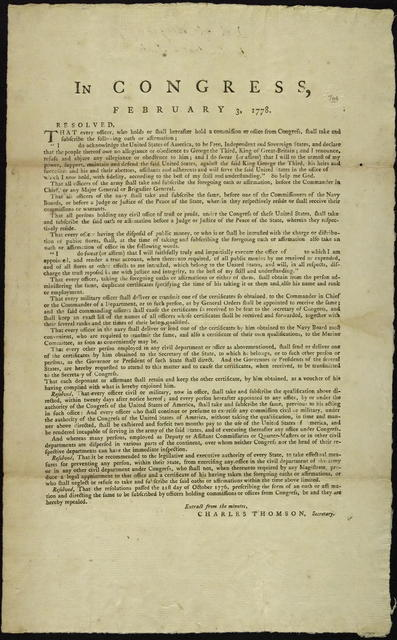 In Congress, February 3, 1778 : Resolved, that every officer who holds or shall hereafter hold a commission or office from Congress, shall take and subscribe the following oath or affirmation ...