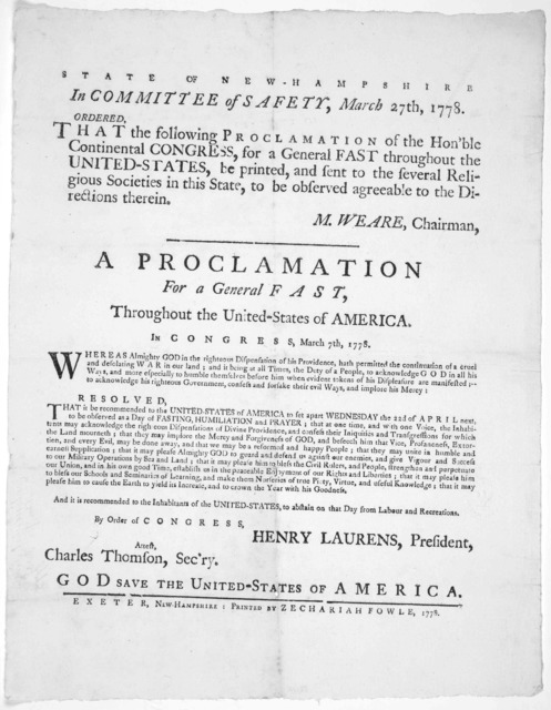 State of New-Hampshire. In Committee of Safety, March 27th, 1778. Ordered. That the following proclamation of the Hon'ble Continental Congress, for a general fast throughout the United-States, be printed, and sent to the several religious societ