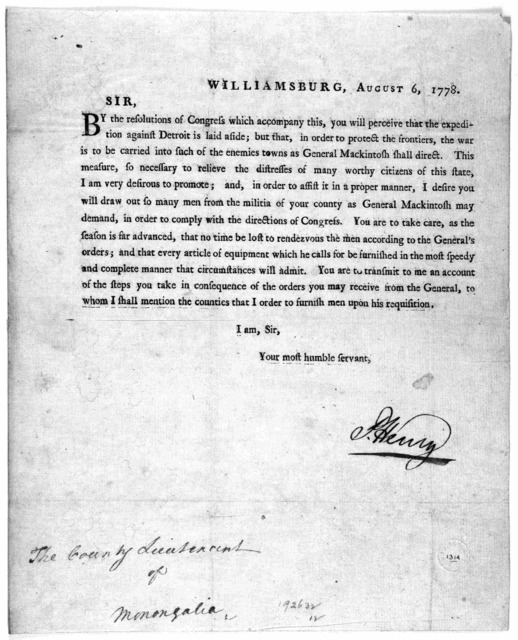Williamsburg, August 6, 1778 Sir. By the resolutions of Congress which accompany this, you will perceive that the expedition against Detroit is laid aside; but that, in order to protect the frontiers, the war is to be carried into such of the en