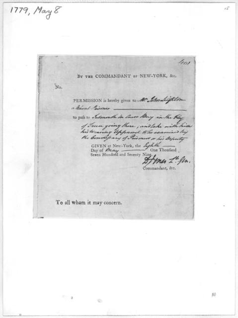 By the commandant of New York, &c. No. Permission is hereby given to pass to Given at New York the day of One thousand seven hundred and seventy nine. Commandant, &c. To all whom it may concern. [New York, 1779] [Positive Photostat.].