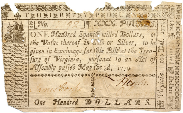 One hundred Spanish milled dollars, or the value thereof in gold or silver, to be given in exchange for this bill at the treasury of Virginia, pursuant to an act of assembly passed May the 3d, 1779.