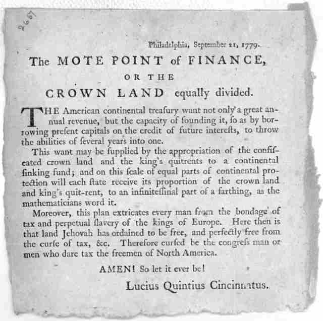 Philadelphia, September 21, 1779. The mote point of finance, or the crown land equally divided. The American continental treasury want not only a great annual revenue, but the capacity of founding it, so as by borrowing present capitals on the c