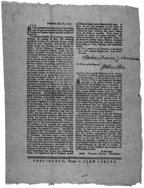 Providence, July 26, 1779. Sir By the annexed vote of the Town of Providence, you will perceive the anxious desire they possess of having the purposes therein expressed carried into execution. The absolute necessity of a common circulating mediu