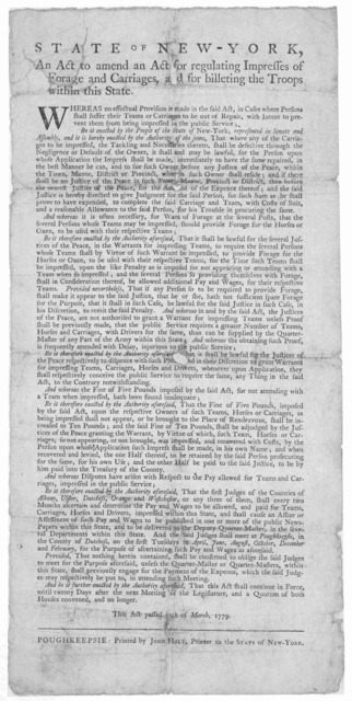 State of New-York, An act to amend an Act for regulating impresses of forage, and carriages, and for billeting the troops within this State. Poughkeepsie: Printed by John Holt, Printer to the State of New-York [1779].