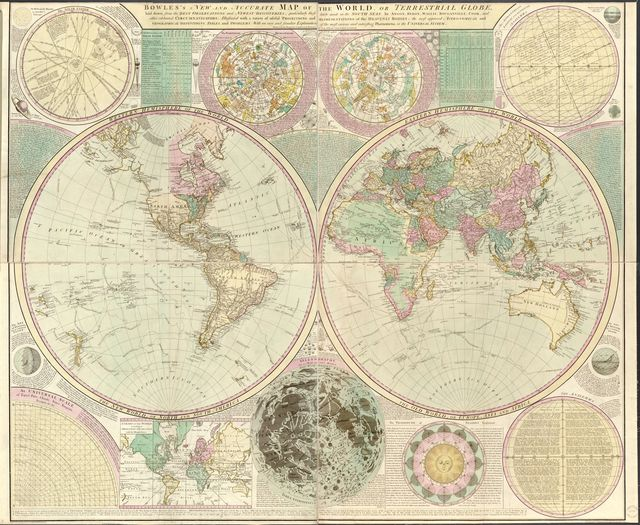 Bowles's new and accurate map of the world, or Terrestrial globe : laid down from the best observations and newest discoveries particularly those lately made in the south seas by Anson, Byron, Wallis, Bouganville, Cook, and other celebrated circumnavigators, illustrated with a variety of useful projections and representations of the heavenly bodies the most approved astronomical and geographical definitions tables, and problems with an easy and familiar explanation of the most curious and interesting phoenomena in the universal system.