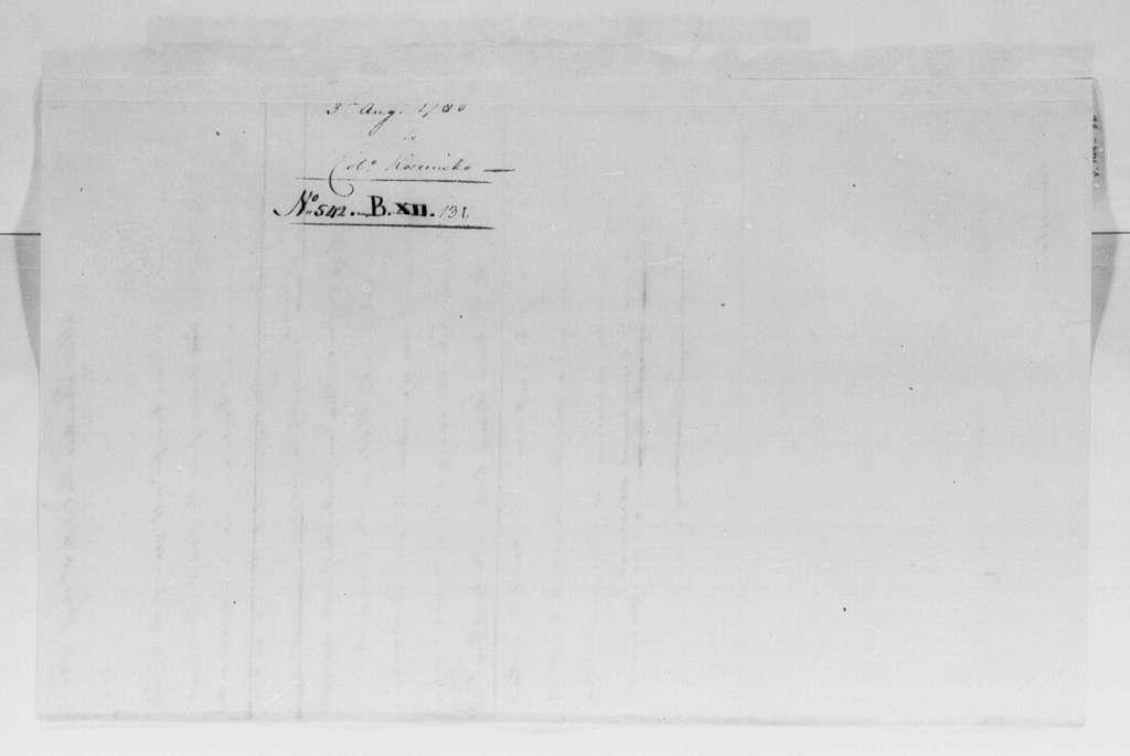 George Washington Papers, Series 4, General Correspondence: George Washington to Thaddeus Kosciuszko, August 3, 1780