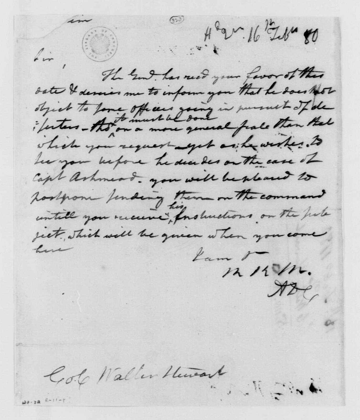 George Washington Papers, Series 4, General Correspondence: Richard K. Meade to Walter Stewart, February 16, 1780