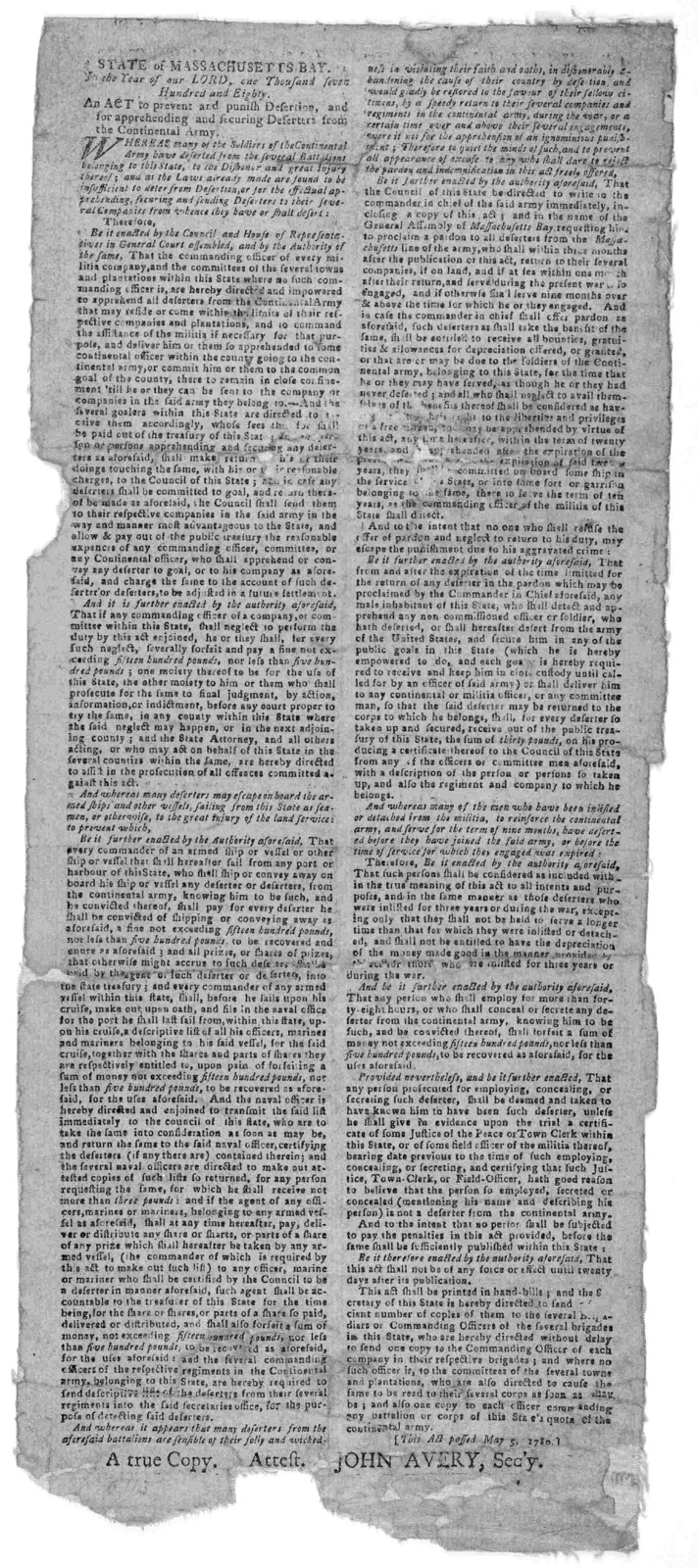 State of Massachusetts Bay. In the year of our Lord one thousand seven hundred and eighty. An act to prevent and punish desertion and for apprehending and securing deserters form the Continental army ... This act passed May 5, 1780. A true copy.