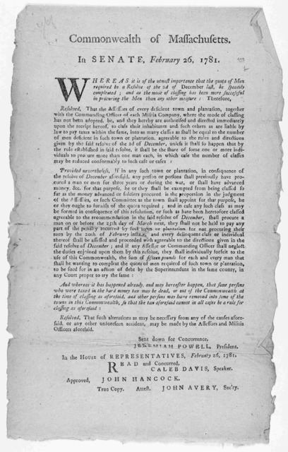 Commonwealth of Massachusetts. In Senate. February 26, 1781. Whereas it is of the utmost importance that the quota of men required by a resolve of the 2d of December last, be speedily compleated ...[Boston: Printed by Benjamin Edes and sons, 178