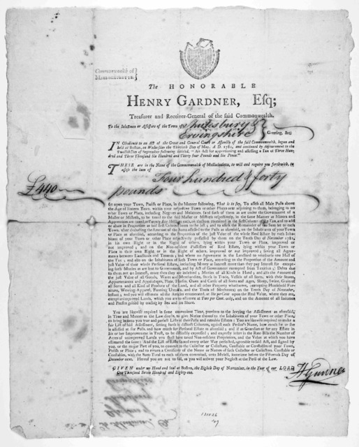 Commonwealth of Massachusetts. The Honorable Henry Gardner, Esq; Treasurer and Receiver-general of the said Commonwealth. To the selectmen or assessors of the town of [blank] Greeting, &c ... [Boston, 1781].