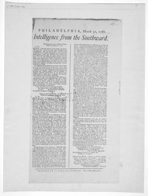 Intelligence from the Southward. Philadelphia, March 31, 1781. [General Greene's account of the battle of Guilford] [Philadelphia] Printed by David C. Claypoole. [1781].