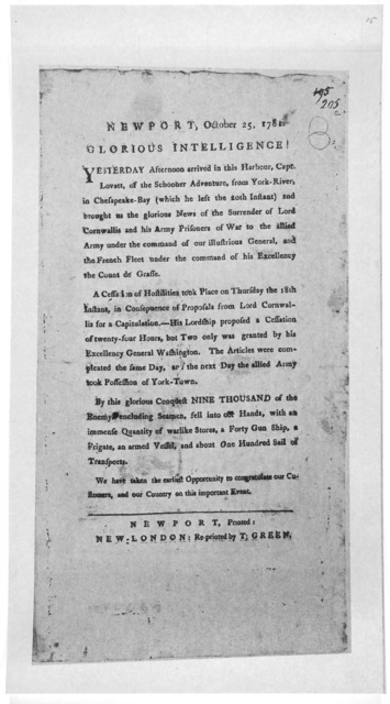 Newport, October 25, 1781. Glorious intelligence! [Announcement of the surrender of Lord Cornwallis]. Newport, Printed: New-London: Re-printed by T. Green [1781].