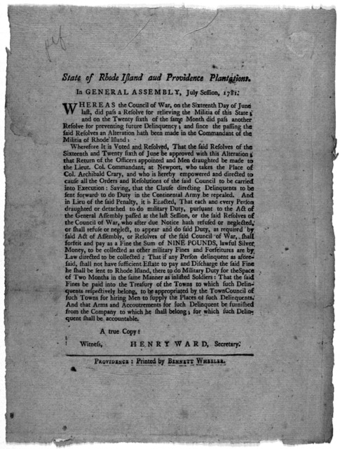 State of Rhode Island and Providence plantations. In General Assembly, July session, 1781. Whereas the Council of war, on the sixteenth day of June last, did pass a resolve for relieving the militia of this State; and on the twenty sixth of the