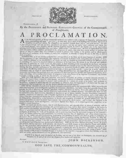 [Arms] Pennsylvania ss. By the President and Supreme executive council of the Commonwealth of Pennsylvania. A proclamation [For the suppression of vice, profaneness, immorality and the observance of Sunday] Given in Council, under the hand of th