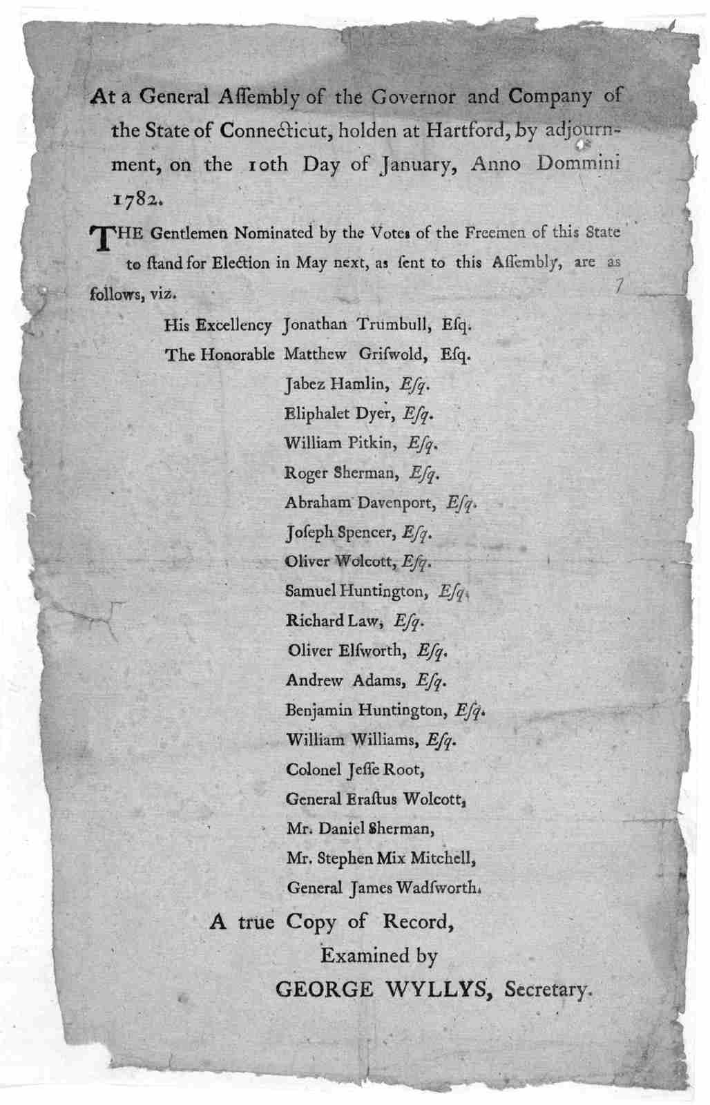 At a General Assembly of the Governor and Company of the State of Connecticut, holden at Hartford, by adjournment, on the 10th day of January, Anno Domini 1782. The Gentlemen nominated by the votes of the freemen of this State to stand for elect