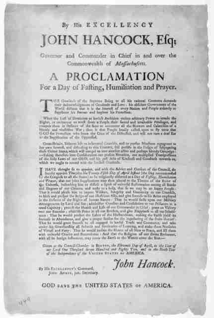 By his excellency, John Hancock, Esq; Governor and commander in chief in and over the Commonwealth of Massachusetts. A proclamation for a day of fasting, humiliation and prayer ... do hereby appoint Thursday the twenty-fifth day of April instant