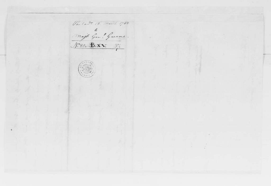 George Washington Papers, Series 4, General Correspondence: George Washington to Nathanael Greene, March 18, 1782