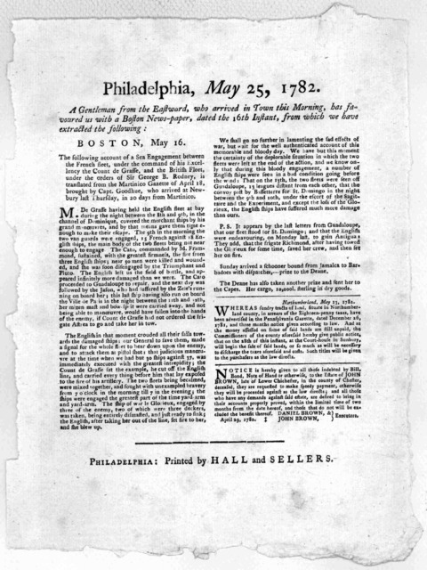 Philadelphia, May 25, 1782. A gentleman from the Eastward, who arrived in town this morning, has favoured us with a Boston newspaper, dated the 16th instant, from which we have extracted the following. Boston, May 16 The following account of a s