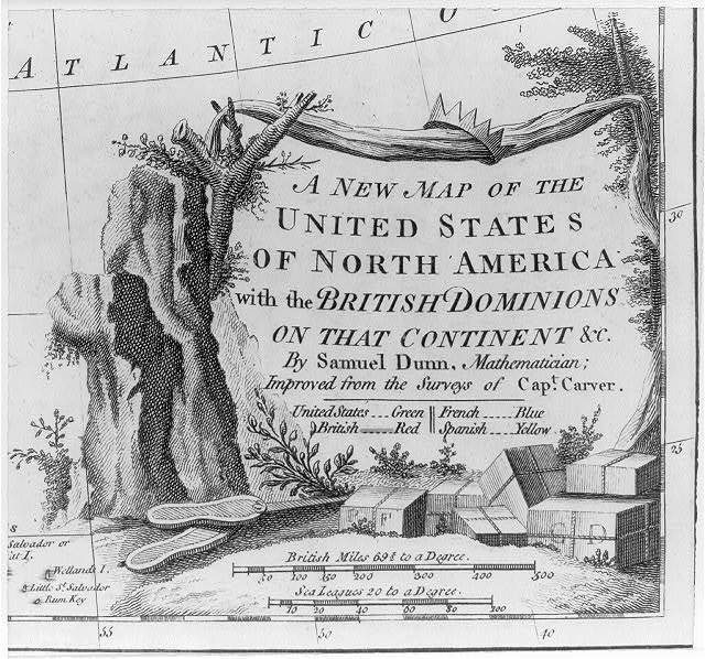 A new map of the United States of North America with the British Dominions on that continent &c / by Samuel Dunn, Mathematician; improved from the surveys of Capt. Carver.
